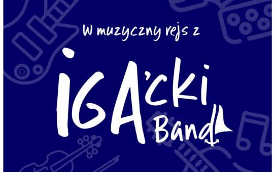 """""""W muzyczny rejs z IGA'cki Band"""" - jest już dostępna pierwsza i do tego wirtualna epka zespołu!"""